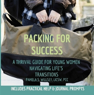 Packing For Success: A Thrival Guide For Young Women Navigating Life's Transitions